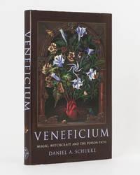 Veneficium. Magic, Witchcraft and the Poison Path