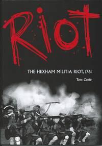 Riot: The Hexham Militia Riot, 1761