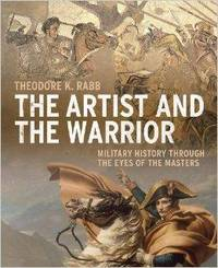 Artist and the Warrior, The : Military History through the Eyes of the Masters