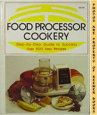 Food Processor Cookery (Step - By - Step Guide To Success Over 200 Easy  Recipes) by  Margaret Deeds Murphy - Hardcover - Eighth Printing - 1981 - from KEENER BOOKS (Member IOBA) and Biblio.com