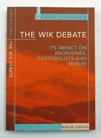 image of The Wik Debate Its Impact on Aborigines, Pastoralists and Miners