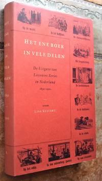 image of Het ene boek in vele delen: De Uitgave van Literaire Series in Nederland 1850-1900 (Dutch Edition)