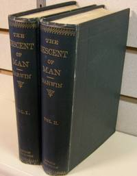 The Descent of Man, and Selection in Relation to Sex. Two Volumes