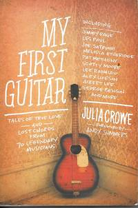 image of My First Guitar Tales of True Love and Lost Chords from 70 Legendary  Musicians