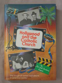 Hollywood and the Catholic Church: The Image of Roman Catholicism in American Movies