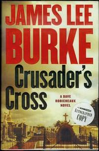 Crusader's Cross by  James Lee Burke - Signed First Edition - 2005 - from Bookmarc's and Biblio.com