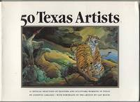 Fifty Texas Artists : A Critical Selection of Painters and Sculptors Working in Texas