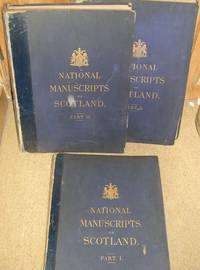 Facsimiles of National Manuscripts of Scotland selected under the direction of . Sir William Gibson Craig . photozincographed by command of Her Majesty Queen Victoria by Colonel Sir Henry James. Complete in 3 Parts