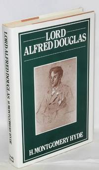 Lord Alfred Douglas; a biography