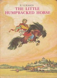 The Little Humpbacked Horse by Pyotr Pavlovich Yershov - Hardcover - Fourth Printing - 1980 - from PickfordsBooks and Biblio.com
