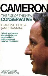 Cameron: The Rise of the New Conservative by  James  Francis; Hanning - Paperback - Revised and Updated Edition - 2009 - from Adelaide Booksellers (SKU: BIB265624)