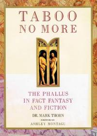 Taboo No More: Phallus in Fact, Fiction and Fantasy