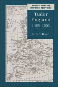 Who's Who in Tudor England (Who's Who in British History) by C. R. N. Routh - Paperback - from World of Books Ltd (SKU: GOR008795460)