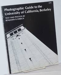 Photographic Guide to the University of California, Berkeley. Text and Photos by Benjamin B. Ehrich