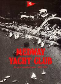 Medway Yacht Club: The first hundred years, 1880-1980