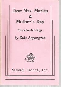 Dear Mrs. Martin & Mother's Day: Two One-Plays by  Kate Aspengren - Paperback - 1992 - from The Book Junction (SKU: 36767)