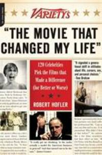 The Movie That Changed My Life : 120 Celebrities Pick the Films That Made a Difference (For...