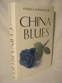 China Blues by Pamela Longfellow - First Edition - 1989 - from Manyhills Books (SKU: 06100030)