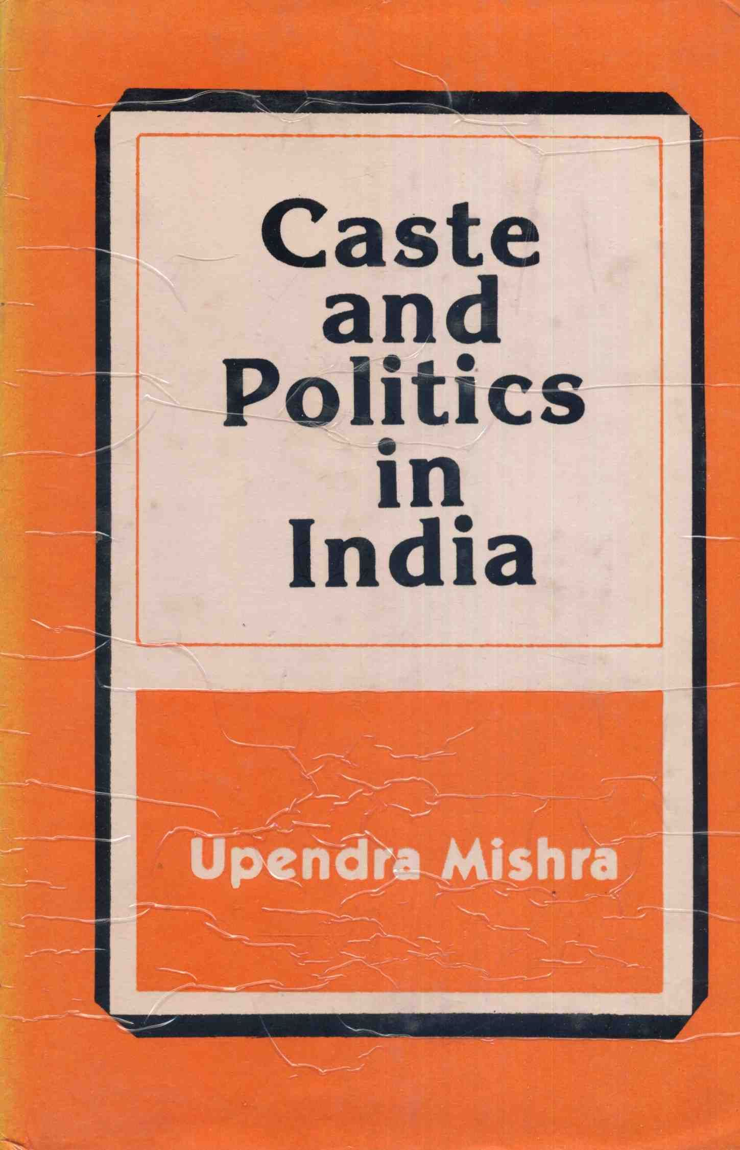 "caste and politics in india According to christophe jaffrelot, 'caste forms the mosaic of indian politics and indians do not cast their vote but they vote their caste"" caste has always been the determinant of politics in india even national movement has seen caste politics."