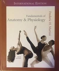 Fundamentals of Anatomy & Physiology: International Edition
