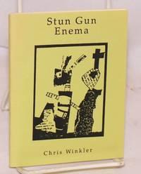 Stun gun enema by  Chris Winkler - Paperback - 1990 - from Bolerium Books Inc., ABAA/ILAB and Biblio.com