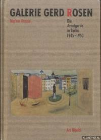 Galerie Gerd Rosen. Die Avantgarde in Berlin 1945-1950 by  Markus Krause - Hardcover - 1995 - from Klondyke (SKU: 00225176)