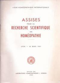 Assises pour la recherche scientifique en Homéopathie -Lyon 18 Mars 1961