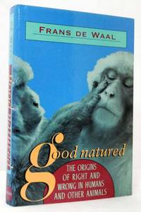 image of Good Natured The Origin of Right and Wrong in Human and Other Animals