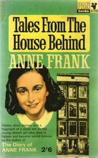 Tales From the House Behind by  Anne Frank - Paperback - 1965 - from Ryan OHorne Books (SKU: 016532)