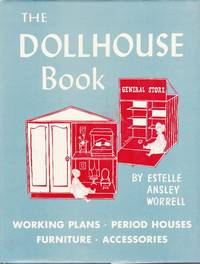 The Dollhouse Book by  Estelle Ansley Worrell - Hardcover - 8th Printing - 1964 - from Clausen Books, RMABA and Biblio.com