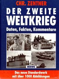 Der Zweite Weltkrieg: Daten, Fakten, Kommentare
