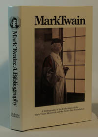 image of Mark Twain A Bibliography of the Collections of the Mark Twain Memorial