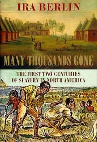 image of Many Thousands Gone : The First Two Centuries of Slavery in North America