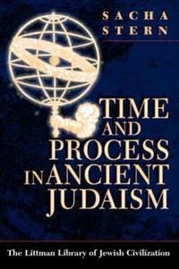 Time and Process in Ancient Judaism by Sacha Stern - Hardcover - 2003 - from ThriftBooks (SKU: G1874774951I3N00)