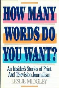 image of How Many Words Do You Want?  An Insider's Story of Print and Television Journalism