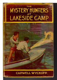 THE MYSTERY HUNTERS AT LAKESIDE CAMP, #2 in series. by  Capwell (1903-1953) Wyckoff  - Hardcover  - (1934)  - from Bookfever.com, IOBA (SKU: 78880)