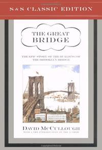 image of The Great Bridge. The Epic Story of the Building of the Brooklyn Bridge