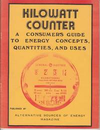 image of Kilowatt Counter.  A Consumer's Guide to Energy Concepts, Quantities, and Uses.  Alternative Sources of Energy Magazine No. 19, December 1975