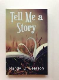 Tell Me A Story, Signed by  Randy D Pearson - Paperback - Signed - 2016 - from Kazoo Books LLC (SKU: 132048)