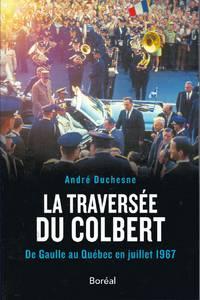 image of La traversée du Colbert.  De Gaulle au Québec en juillet 1967.