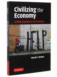 Civilizing the Economy: A New Economics of Provision