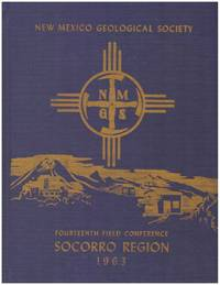 GUIDEBOOK OF THE SOCORRO REGION, NEW MEXICO.; New Mexico Geological Society Fourteenth Field Conference, October 4, 5, and 6, 1963