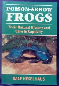 image of Poison Arrow Frogs: Their Natural History and Care in Captivity