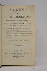 ABREGE de l'histoire grecque, depuis les temps héroïques jusqu'à la...