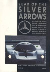 Year of the silver arrows 1989 1990 Mercedes Benz Le Mans 24 Hour.