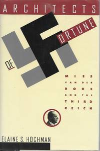 image of Architects Of Fortune: Mies Van Der Rohe And The Third Reich