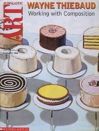 WAYNE THIEBAUD: Working with Composition, Scholastic Art February 2003.