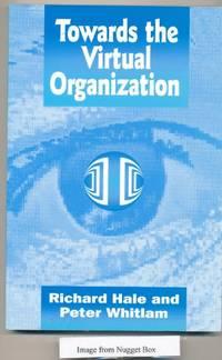 Towards the Virtual Organization