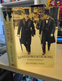 Lloyd George & Churchill. Rivals for Greatness