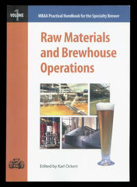 Raw Materials and Brewhouse Operations (MBAA Practical Handbook for the Specialty Brewer Series,...